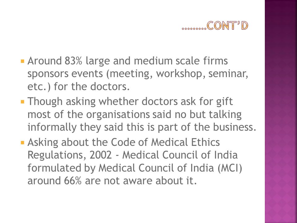  Around 83% large and medium scale firms sponsors events (meeting, workshop, seminar, etc.) for the doctors.