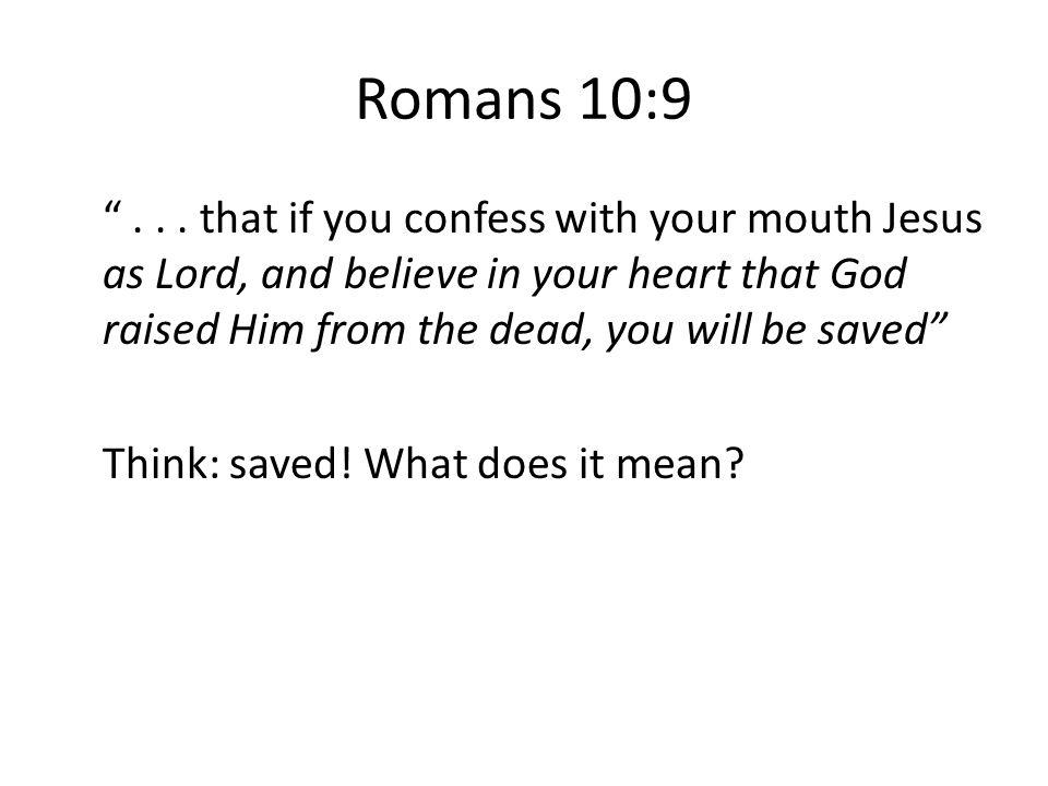 Romans 10:9 ...