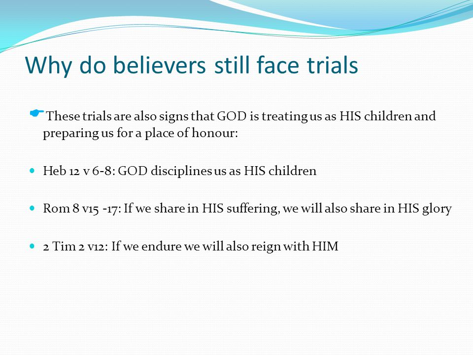 People like Paul in the Bible did not acquire material riches but he has a great inheritance in GOD (2 Tim 4 v7-8) Avoid the deceit of riches (it's the devil's old trick) The deceit of riches (Math 13 v22) Mark 10 v 17 -29: Rich Young Man Why do believers still face trials