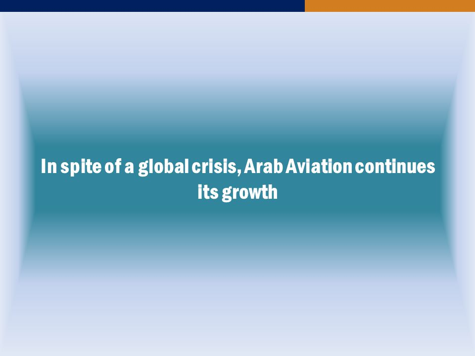 In spite of a global crisis, Arab Aviation continues its growth