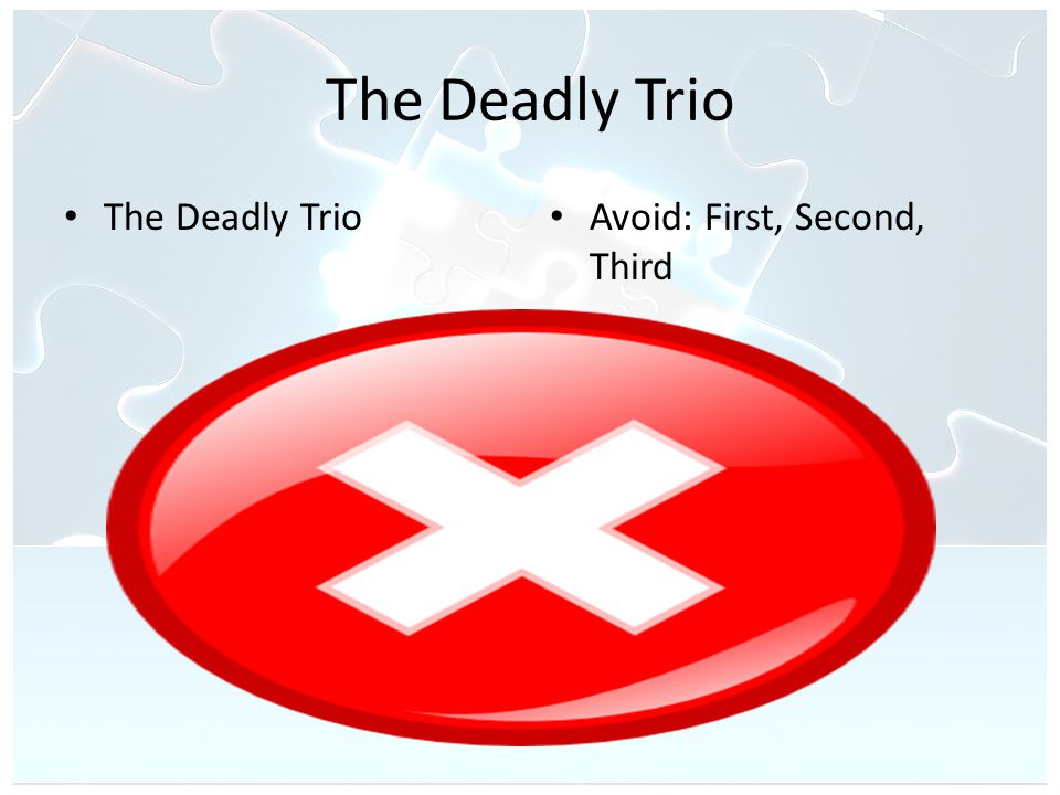 The Deadly Trio Avoid: First, Second, Third