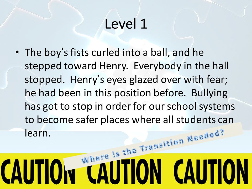 Level 1 The boy's fists curled into a ball, and he stepped toward Henry.