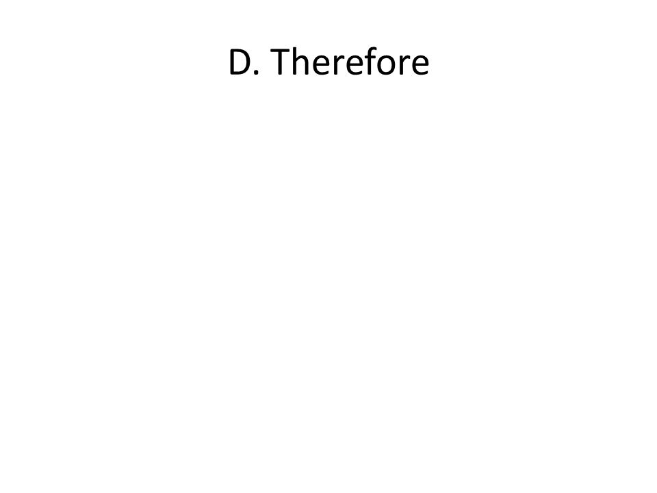 D. Therefore
