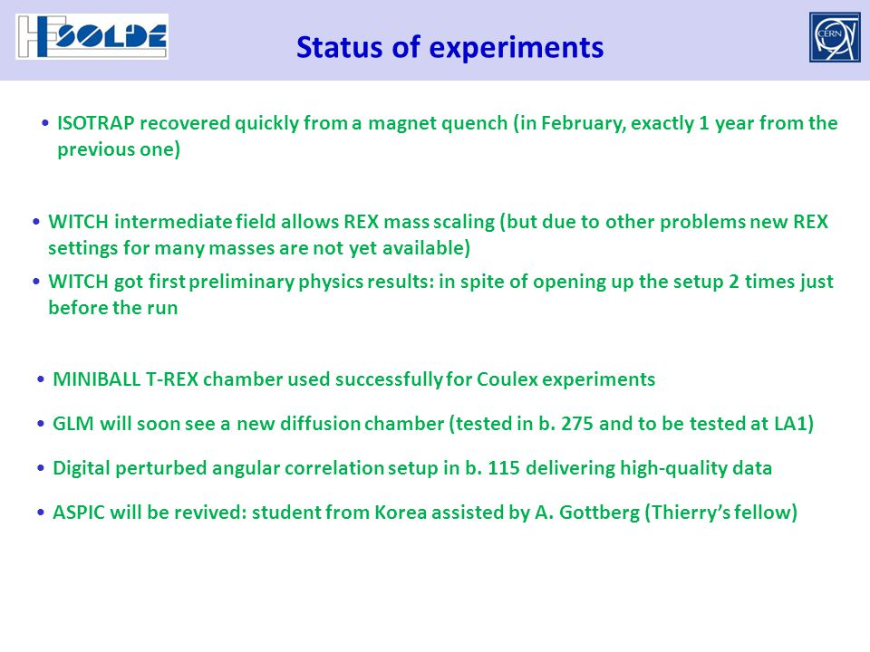 Status of experiments WITCH intermediate field allows REX mass scaling (but due to other problems new REX settings for many masses are not yet availab