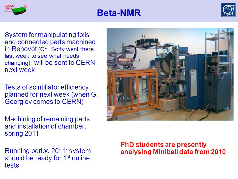 Beta-NMR System for manipulating foils and connected parts machined in Rehovot (Ch. Sotty went there last week to see what needs changing); will be se