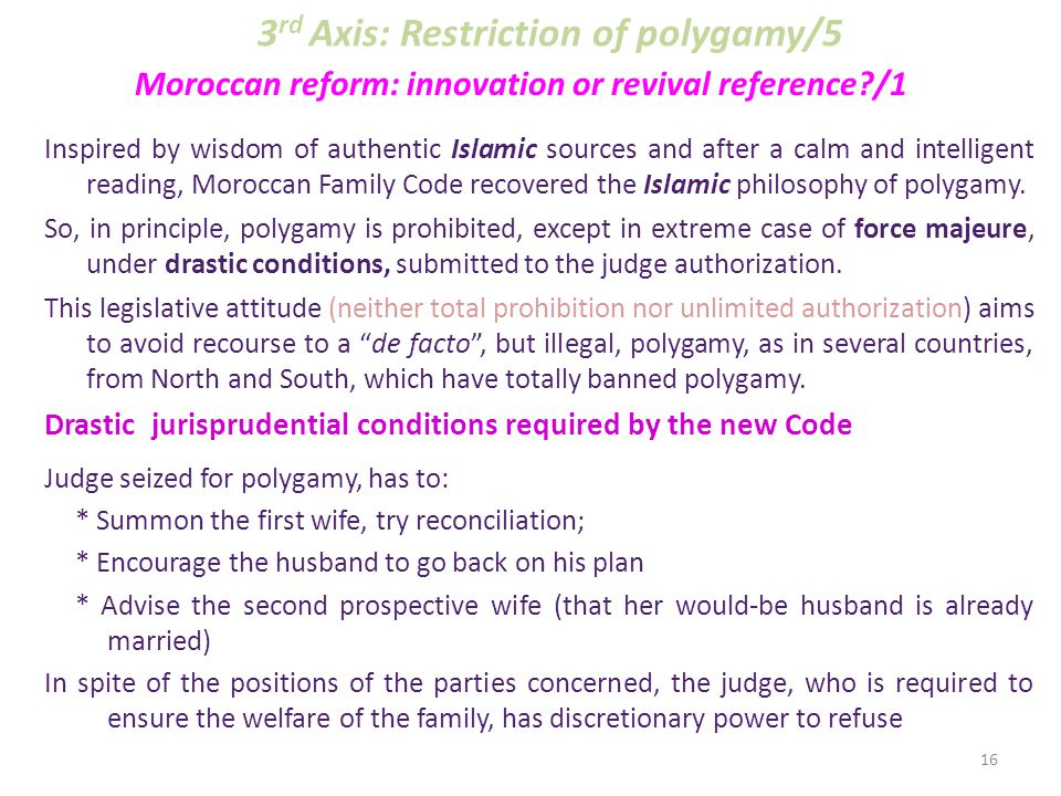 So, the Quranic verses seem to concur on the prohibition of polygamy, whenever it is feared that it would threaten the stability of the family, or do injustice to the wife and children This conclusion is also corroborated by the Prophet's Hadiths made when his son-in-law Ali (husband of Fatima Zahra), expressed his desire to get a co-wife to Fatima Zahra.