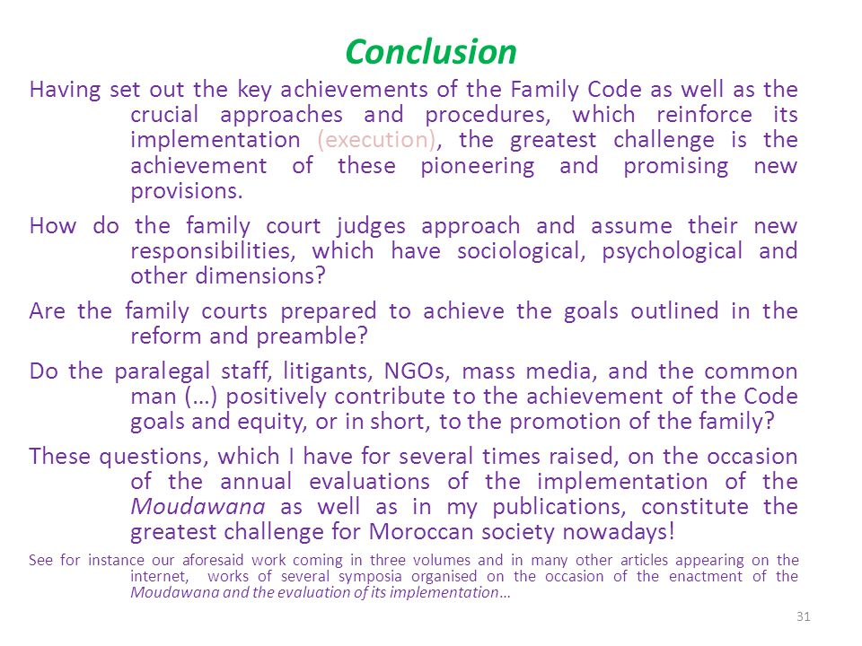 5- Creating appropriate premises (locaux convenables) for family courts; 6- The urgent character of all actions related to family conflicts 7- Setting