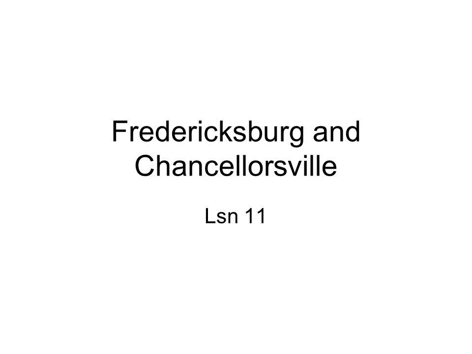 Fredericksburg and Chancellorsville Lsn 11