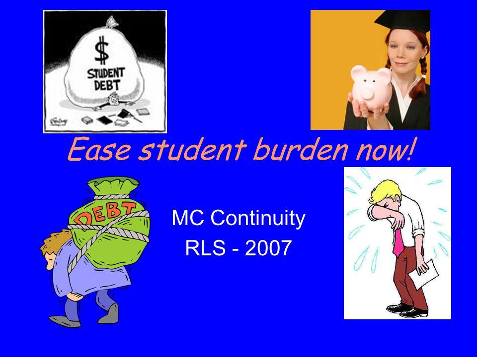 Ease student burden now! MC Continuity RLS - 2007