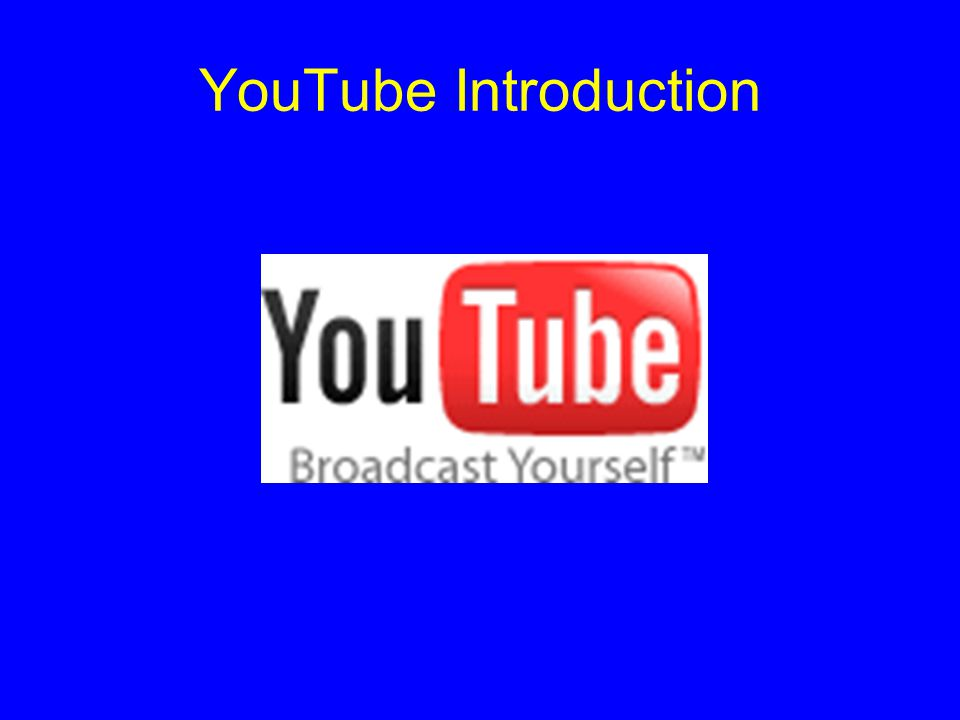 YouTube Introduction