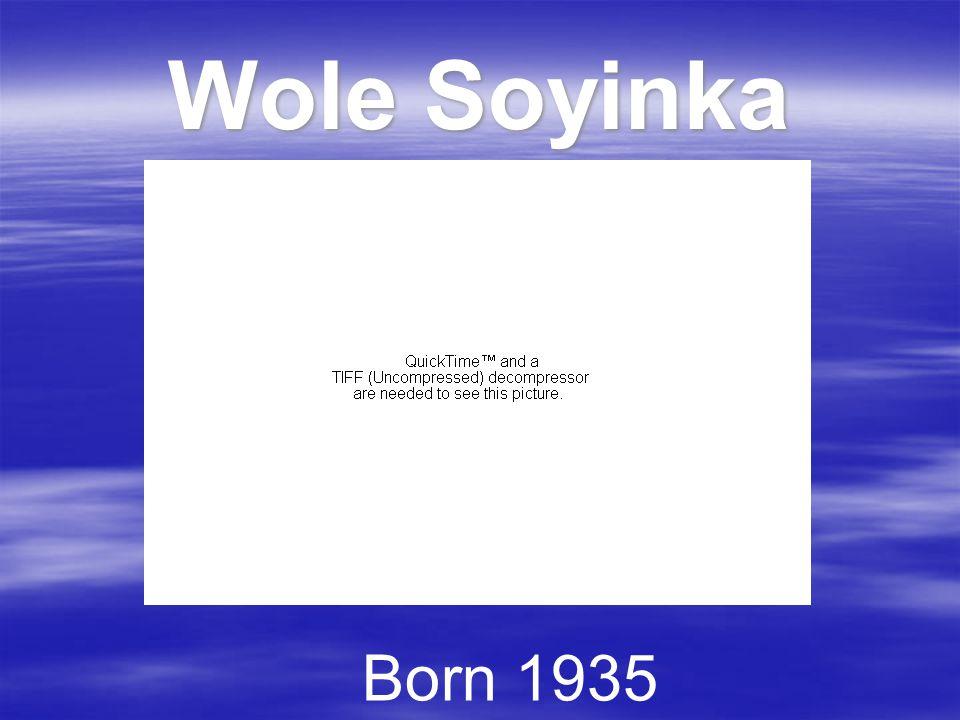 Wole Soyinka Born 1935