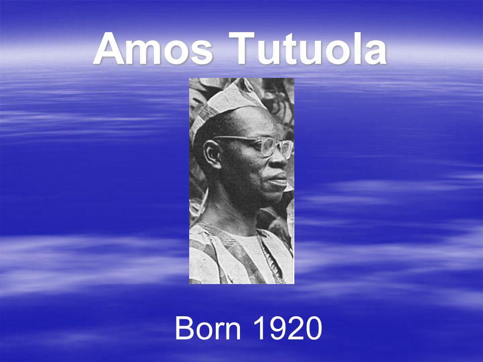 Amos Tutuola Born 1920