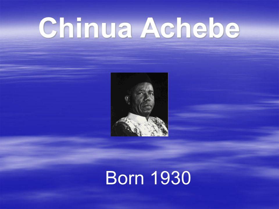 Chinua Achebe Born 1930