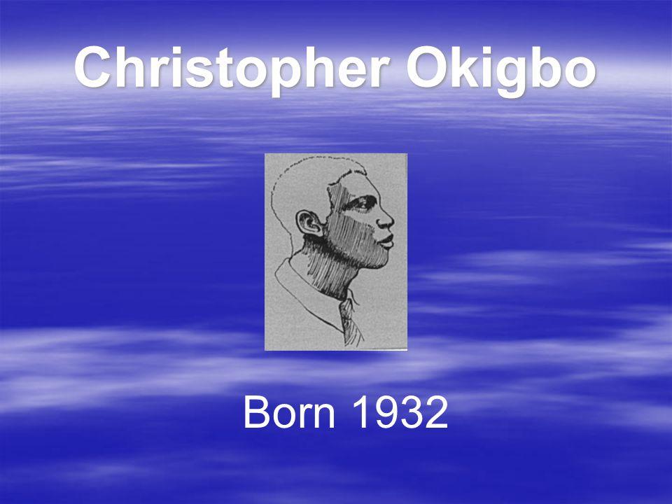 Christopher Okigbo Born 1932