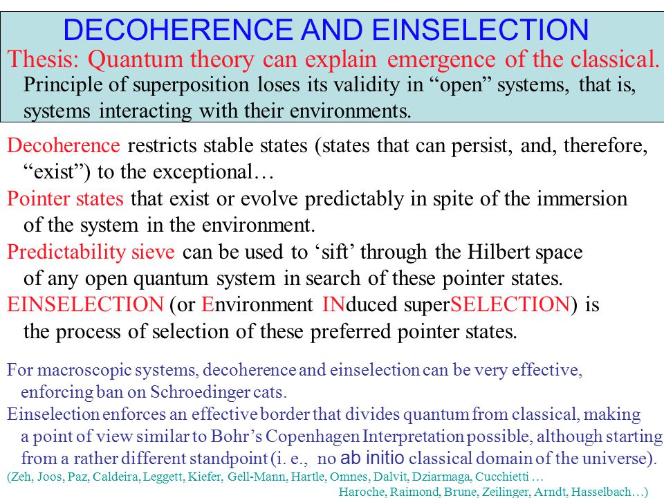 "Decoherence restricts stable states (states that can persist, and, therefore, ""exist"") to the exceptional… Pointer states that exist or evolve predict"