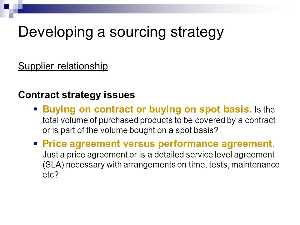 Category sourcing planning The category sourcing planning provides a strategy for every important purchasing category Content:  Business strategy and business issues  Analysis of historical data  Customer requirements and purchasing process  Objectives sourcing strategy  Commodity sourcing strategy  Planning of activities  Organization and team composition