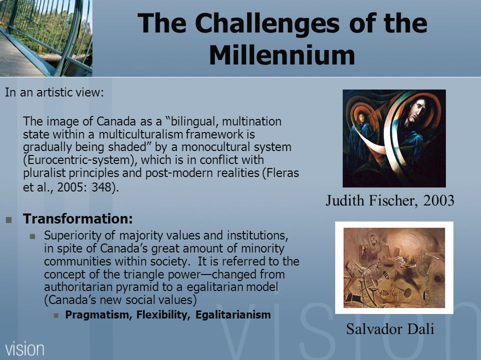 The Changes in Canada  from assimilation to pluralism  from exclusion to inclusion  from intolerance to acceptance  from inequality to equity  from laissez-faire to intervention  from individual rights to individual and collective rights  from standardized to customized  from rural parochialism to urban multiculturalism The Changes are much different from the last century; all to fit the 'utopia' images of being Canadian in the 'respectful' way…
