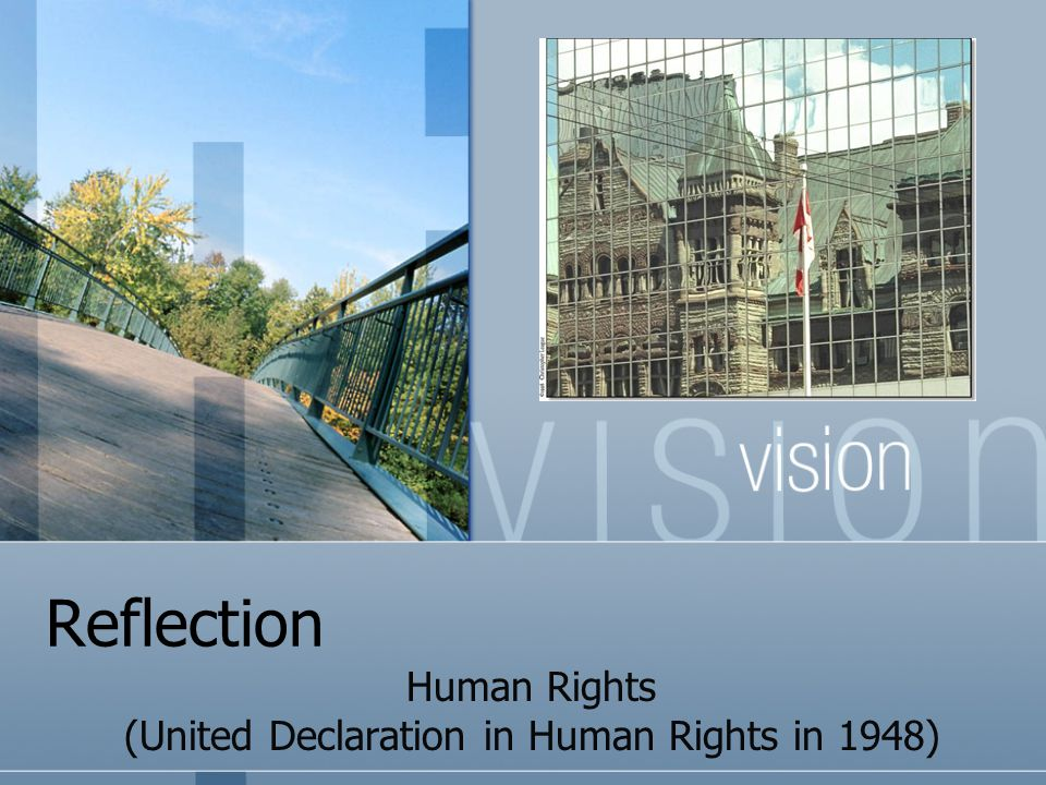 Reflection Human Rights (United Declaration in Human Rights in 1948)