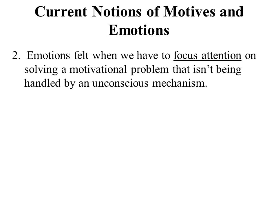 Current Notions of Motives and Emotions 2.
