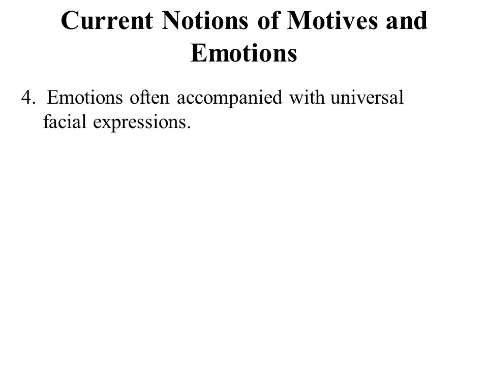 Current Notions of Motives and Emotions 4.