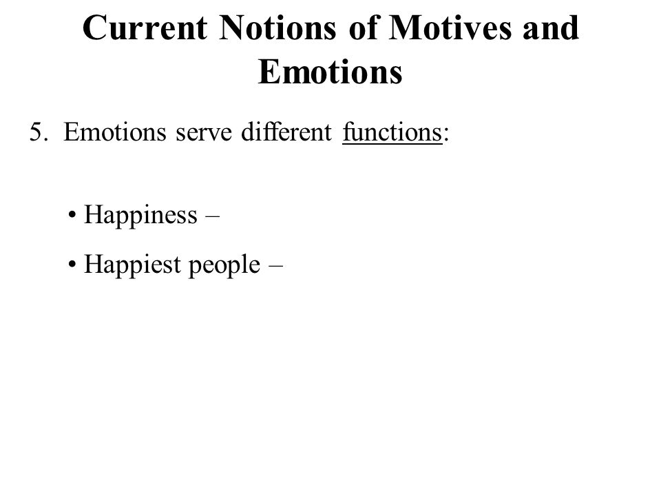 Current Notions of Motives and Emotions 5.