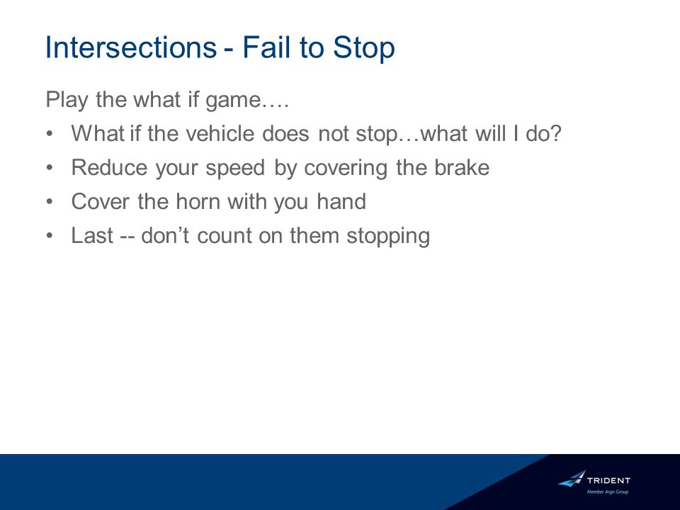 Intersections - Fail to Stop Play the what if game….