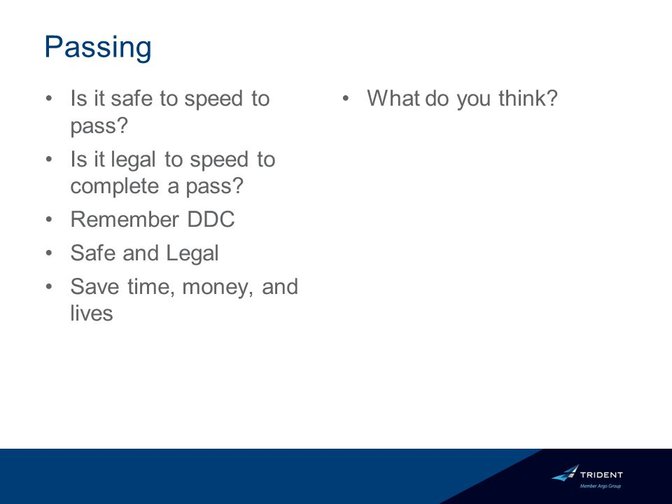 Passing Is it safe to speed to pass. Is it legal to speed to complete a pass.