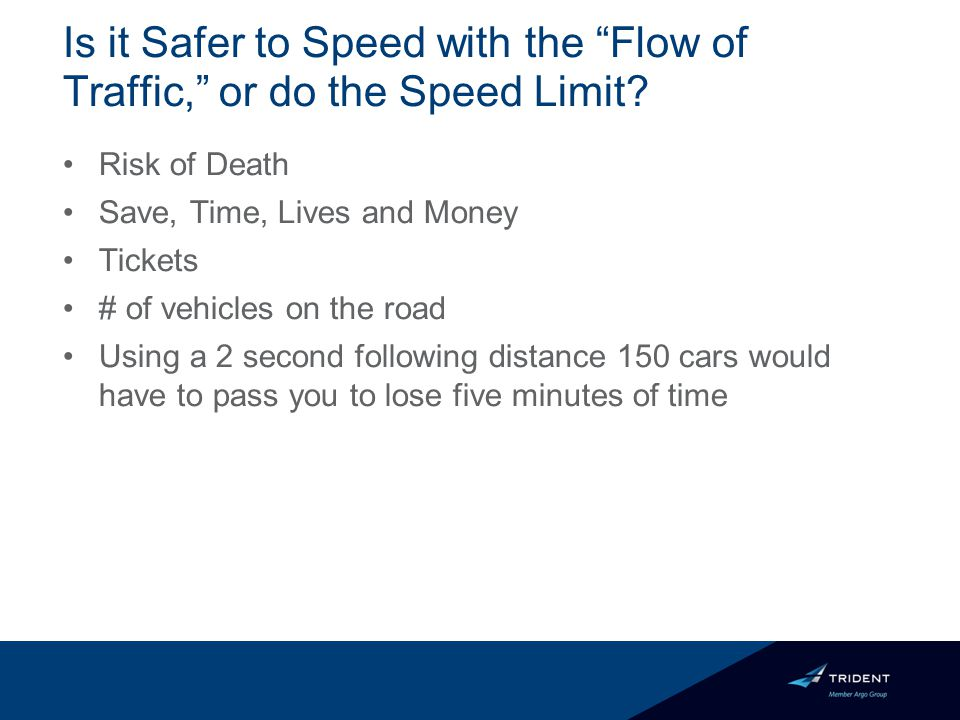 Is it Safer to Speed with the Flow of Traffic, or do the Speed Limit.