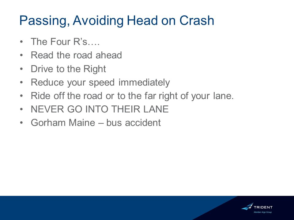 Passing, Avoiding Head on Crash The Four R's….