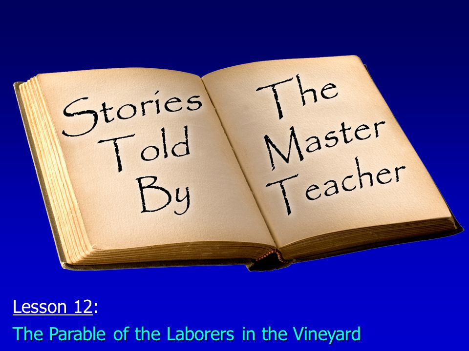 Lesson 12: The Parable of the Laborers in the Vineyard