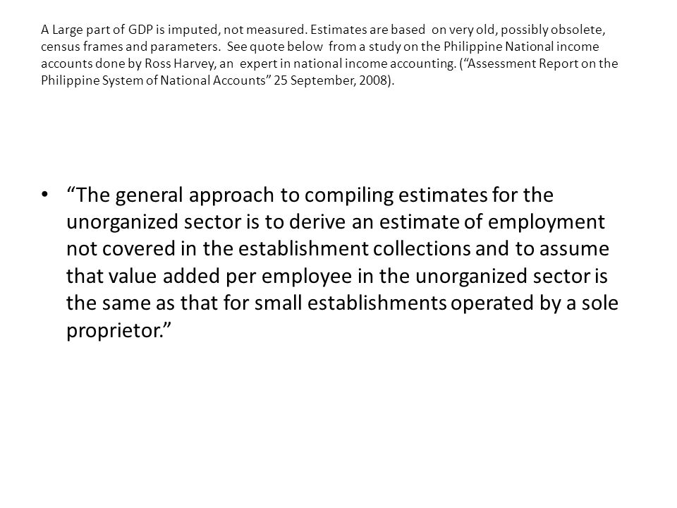 A Large part of GDP is imputed, not measured.