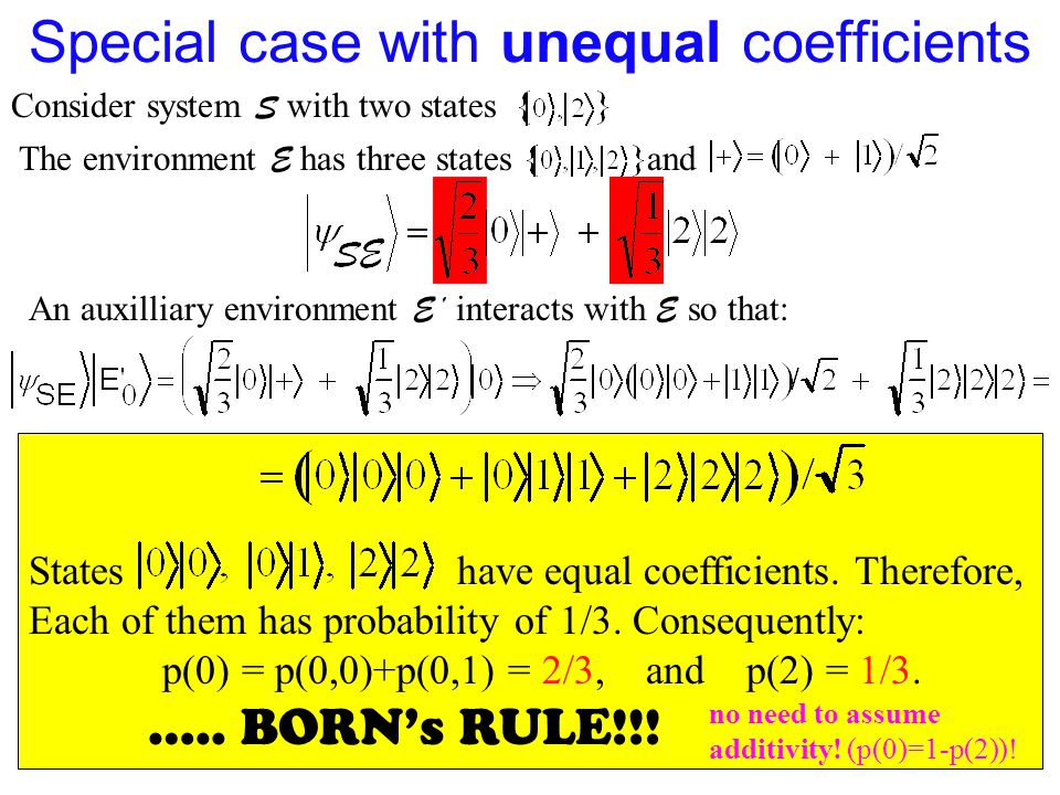 Special case with unequal coefficients Consider system S with two states The environment E has three states and An auxilliary environment E' interacts