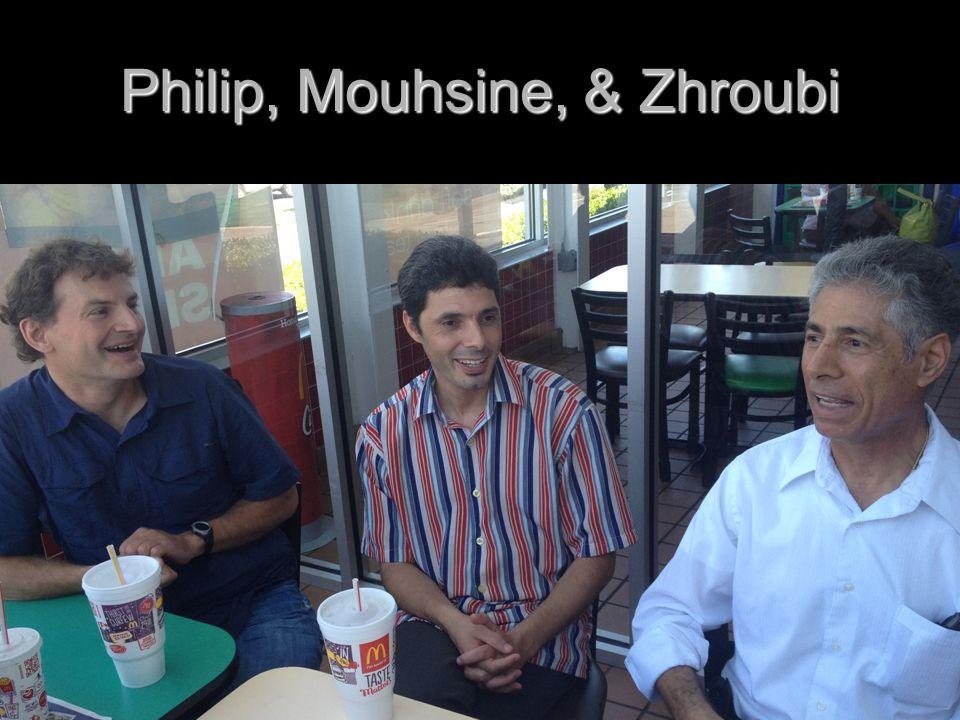 Philip, Mouhsine, & Zhroubi