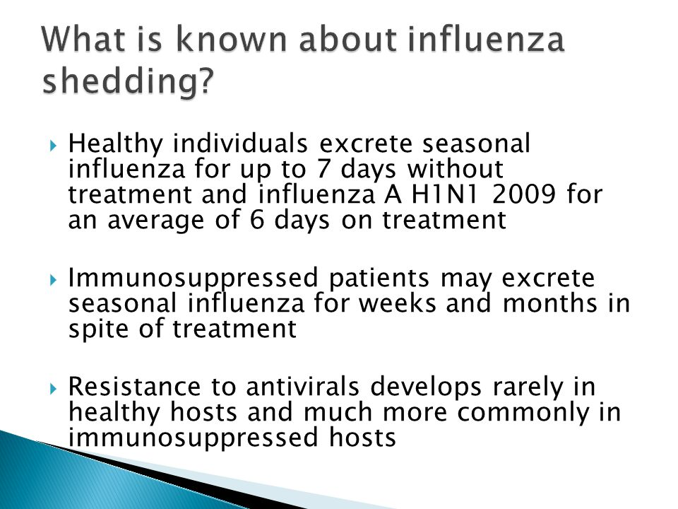  Seasonal influenza A H1N1 and H3N2 were susceptible to all classes of drugs 5 years ago  Seasonal influenza A H1N1 developed 100% resistance to oseltamivir/tamiflu in the last 2 years  Seasonal influenza A H3N2 developed almost 100% resistance to amantadine/symmetrel and rimantadine/flumadine in the last 4 years