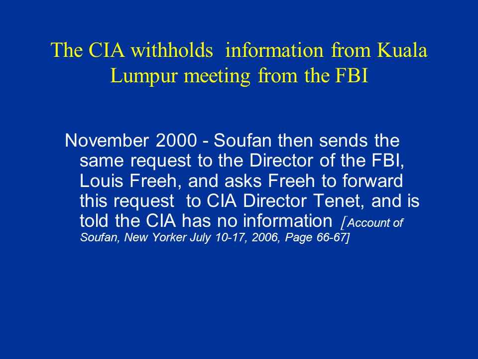 The CIA withholds information from Kuala Lumpur meeting from the FBI November 2000 - Soufan then sends the same request to the Director of the FBI, Lo