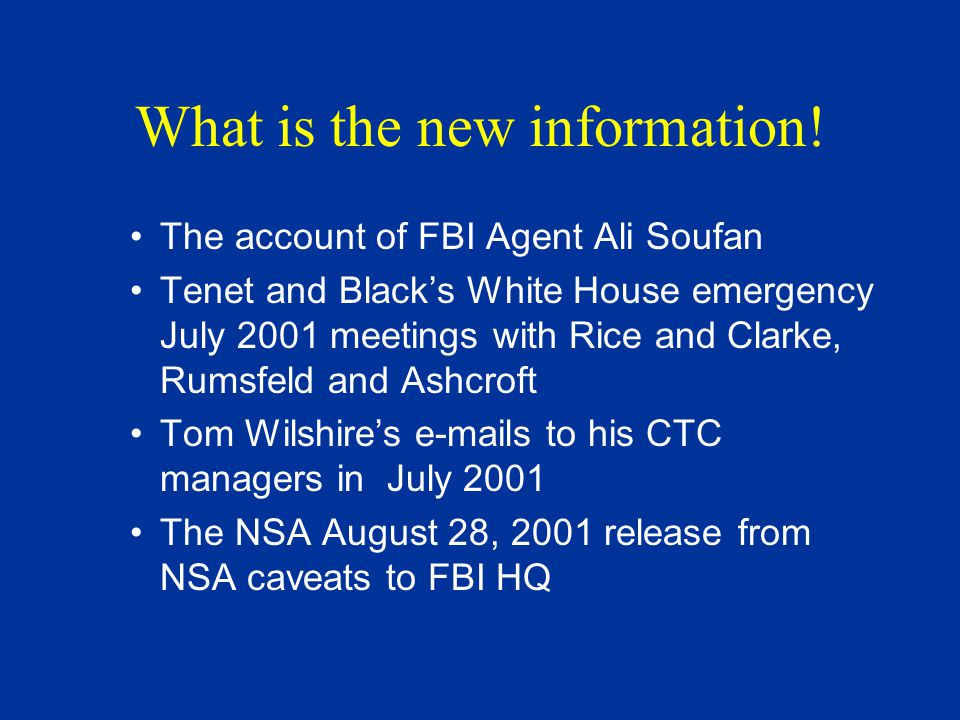 What is the new information! The account of FBI Agent Ali Soufan Tenet and Black's White House emergency July 2001 meetings with Rice and Clarke, Rums
