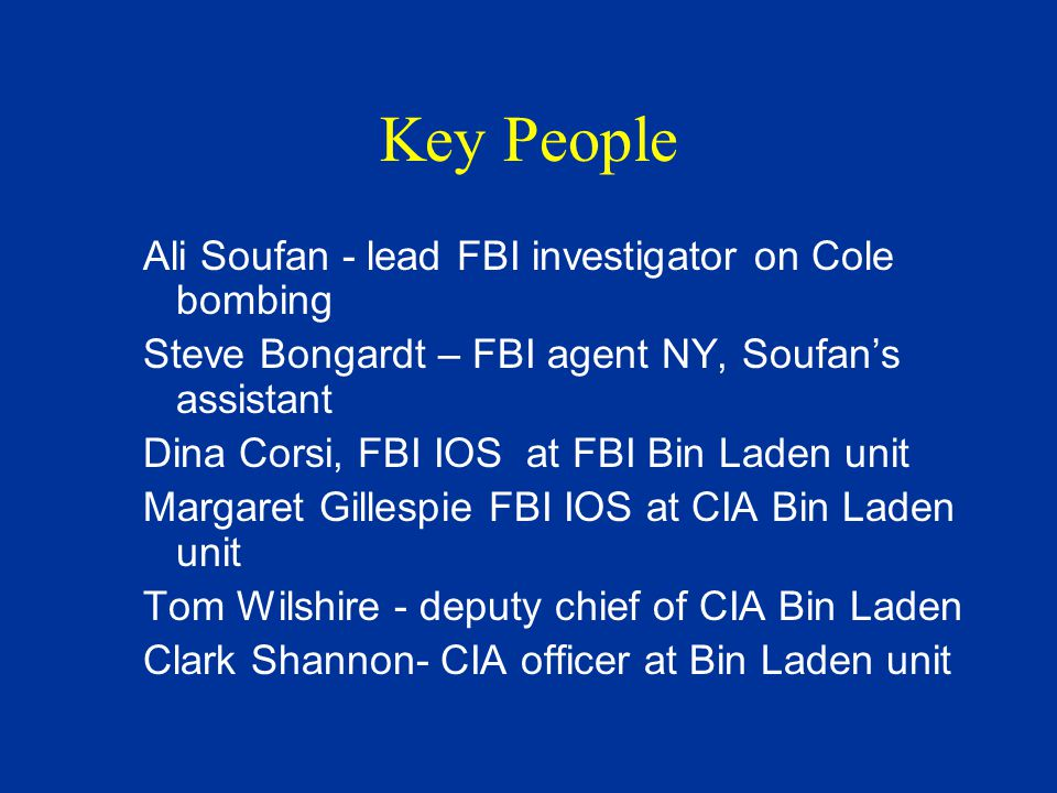 Soufan's April 2001 request to the CIA Late May 2001 - The CIA wanted to know if the FBI Cole investigators found out about the Kuala Lumpur meeting and could recognize people who had attended this meeting, Mihdhar and Hazmi.