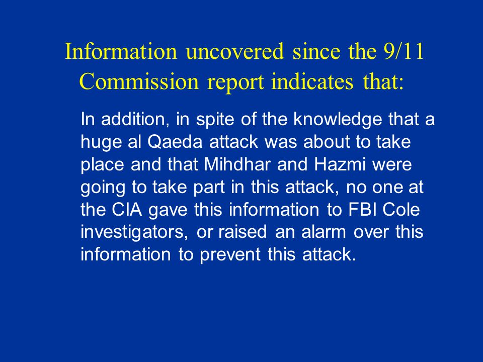 CIA and FBI HQ agents work to sabotage Cole investigator's investigation of Mihdhar July 23, 2001 Wilshire emails his CTC managers and says that he is sure Mihdhar will be found at the location of the next big al Qaeda attack.