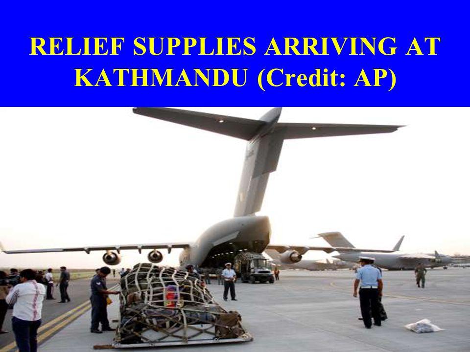 RELIEF SUPPLIES ARRIVING AT KATHMANDU (Credit: AP)