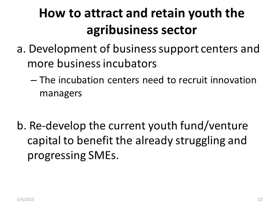 How to attract and retain youth the agribusiness sector a.