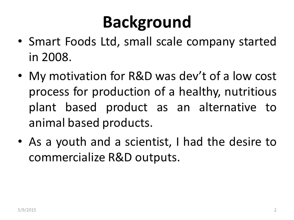 Background Smart Foods Ltd, small scale company started in 2008.