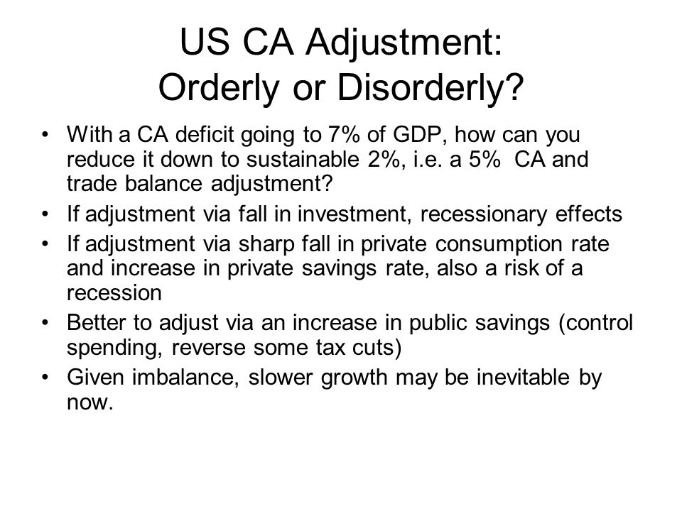 US CA Adjustment: Orderly or Disorderly.