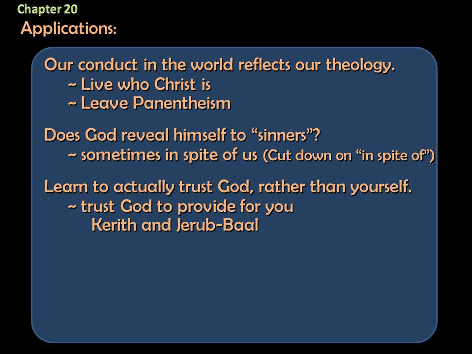 """Applications: Our conduct in the world reflects our theology. ~ Live who Christ is ~ Leave Panentheism Does God reveal himself to """"sinners""""? ~ sometim"""