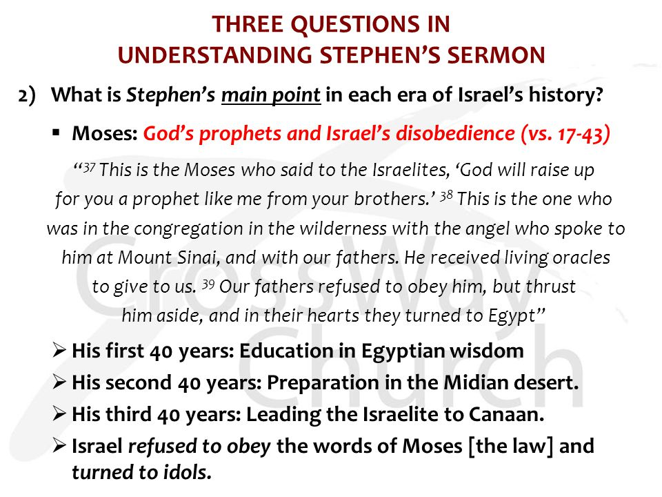 THREE QUESTIONS IN UNDERSTANDING STEPHEN'S SERMON 2) What is Stephen's main point in each era of Israel's history.