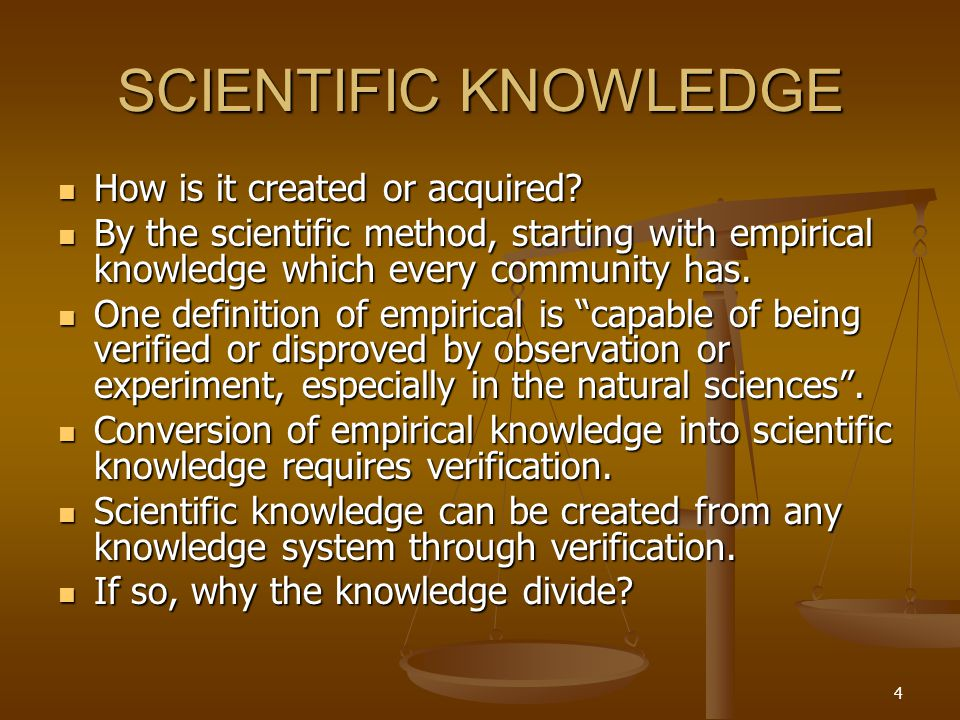 5 SCIENTIFIC KNOWLEDGE Where it was created from the beginning.