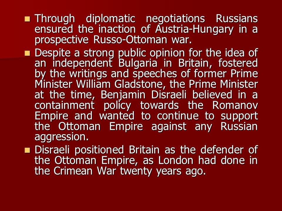 Through diplomatic negotiations Russians ensured the inaction of Austria-Hungary in a prospective Russo-Ottoman war.
