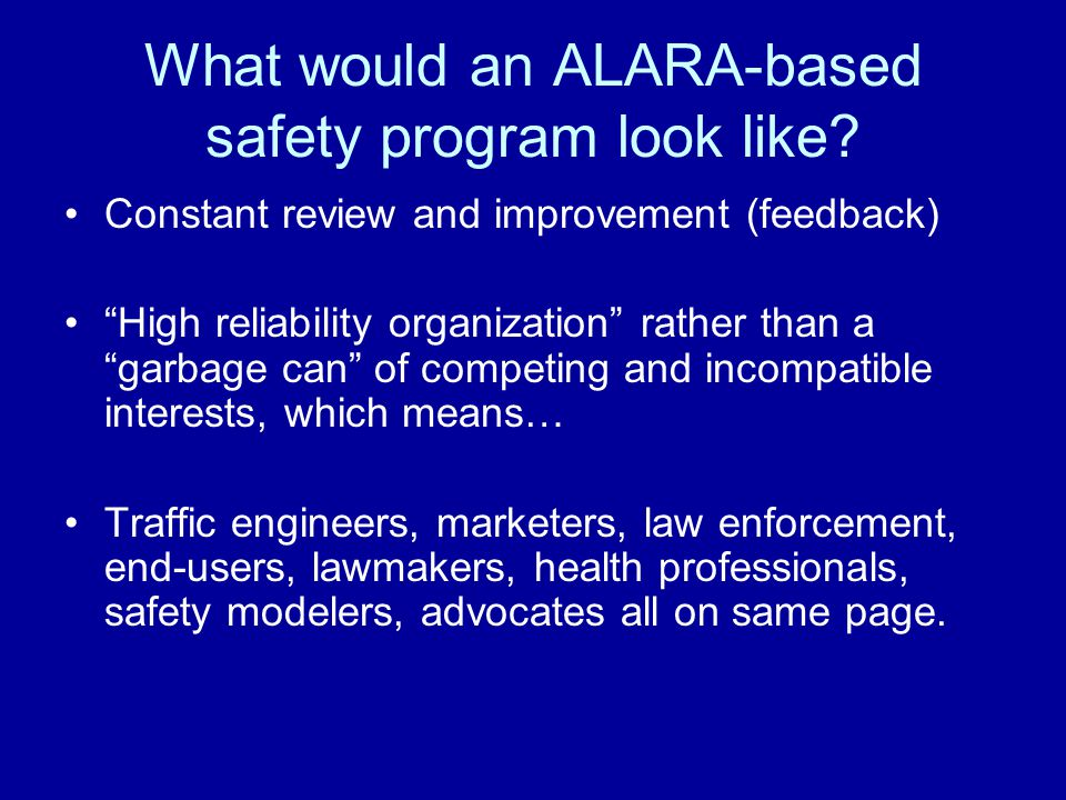 What would an ALARA-based safety program look like.