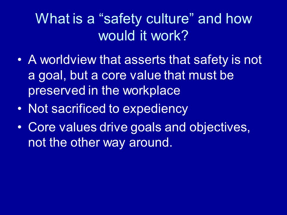 What is a safety culture and how would it work.
