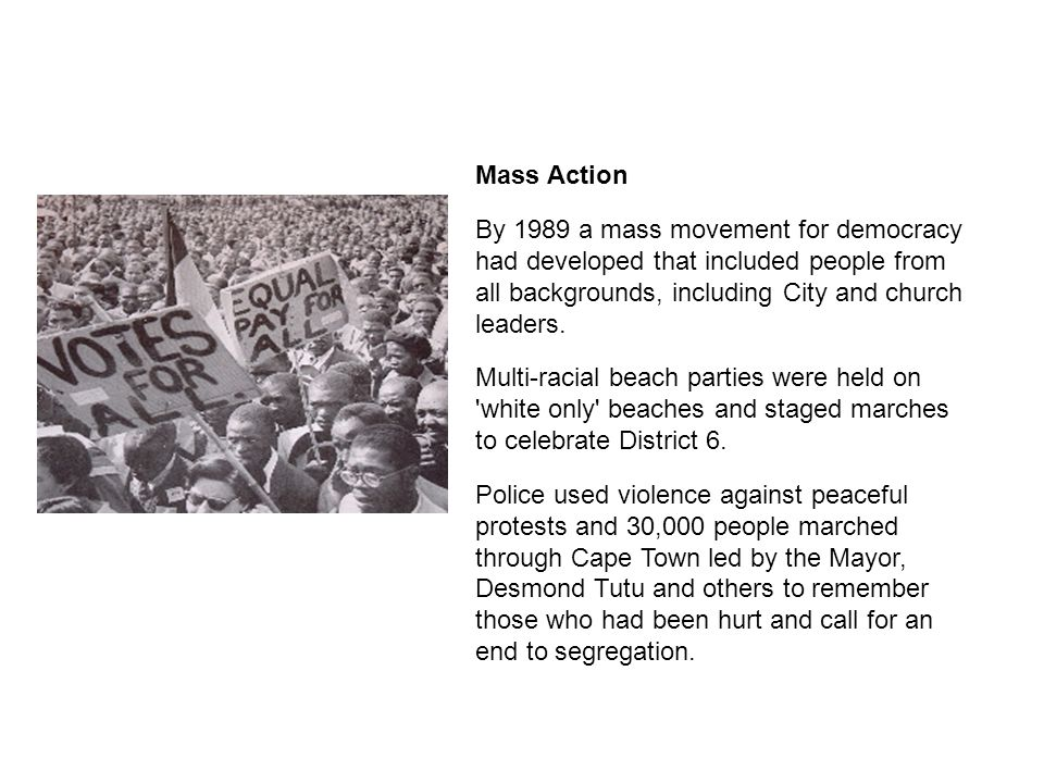 Mass Action By 1989 a mass movement for democracy had developed that included people from all backgrounds, including City and church leaders. Multi-ra