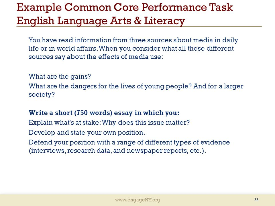 www.engageNY.org Example Common Core Performance Task English Language Arts & Literacy 33 You have read information from three sources about media in